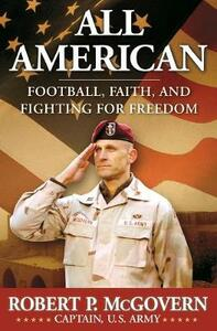 All American: Football, Faith, and Fighting for Freedom - Robert McGovern - cover