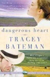 Dangerous Heart - Tracey Bateman - cover