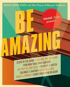 Be Amazing - Editors of Mental Floss - cover