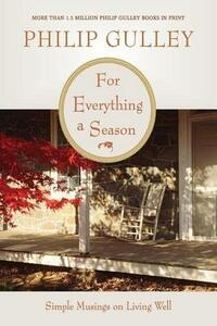 For Everything a Season: Simple Musings on Living Well - Philip Gulley - cover