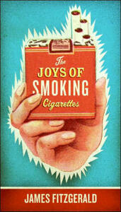 The Joys of Smoking Cigarettes - James Fitzgerald - cover