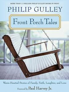 Front Porch Tales: Warm-Hearted Stories of Family, Faith, Laughter, and Love - Philip Gulley - cover