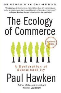 The Ecology of Commerce: A Declaration of Sustainability - Paul Hawken - cover