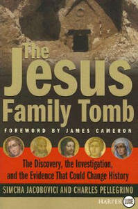 The Jesus Family Tomb - Simcha Jacobovici,Pellegrino - cover