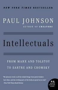 Intellectuals: From Marx and Tolstoy to Sartre and Chomsky - Paul Johnson - cover
