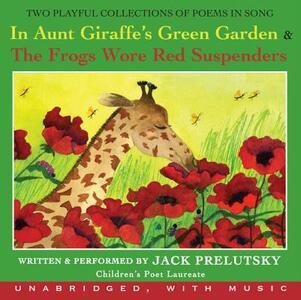 In Aunt Giraffe's Green Garden & the Frogs Wore Red Suspenders - Jack Prelutsky - cover