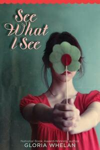 See What I See - Gloria Whelan - cover