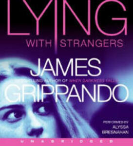 Lying With Strangers Unabridged 9/600 - James Grippando - cover