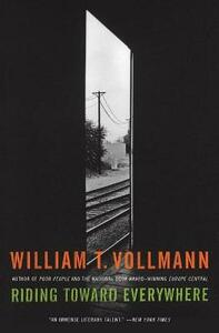 Riding Toward Everywhere - William T Vollmann - cover