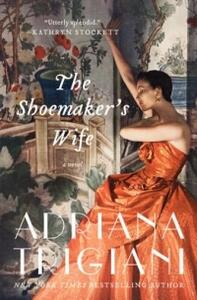 The Shoemaker's Wife - Adriana Trigiani - cover