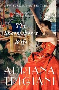 The Shoemaker's Wife - Adriana Trigiani - cover