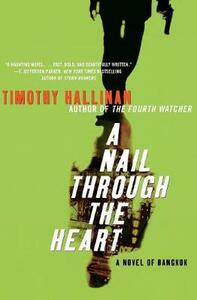 A Nail Through the Heart: A Novel of Bangkok - Timothy Hallinan - cover