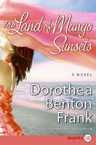 The Land Of Mango Sunsets Large Print - Dorothea Benton Frank - cover