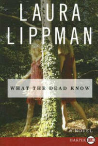 What the Dead Know - Laura Lippman - cover