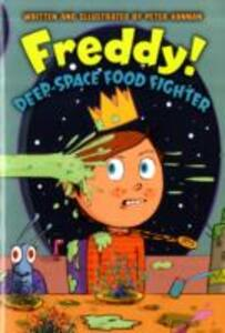 Freddy! Deep-Space Food Fighter - Peter Hannan - cover