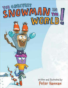 The Greatest Snowman in the World! - Peter Hannan - cover