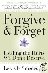 Forgive and Forget: Healing the Hurts We Don't Deserve Plus Edition - Lewis B. Smedes - cover