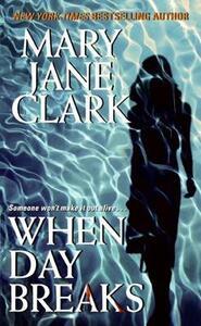 When Day Breaks - Mary Jane Clark - cover