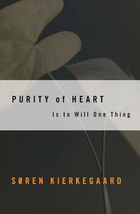 Purity of Heart is to Will One Thing: Spiritual Preparation for the Office of Confession - Soren Kierkegaard - cover