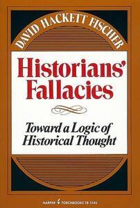 Historian's Fallacies: Toward a Logic of Historical Thought - David Hackett Fischer - cover