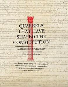 Quarrels That Have Shaped the Constitution: Revised and Expanded Edition - John A Garraty - cover