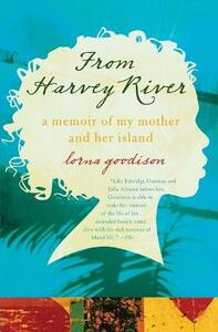 From Harvey River: A Memoir of My Mother and Her Island - Lorna Goodison - cover
