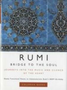 Rumi: Bridge to the Soul: Journeys into the Music and Silence of the Heart - Coleman Barks - cover