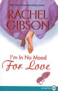I'm in No Mood for Love - Rachel Gibson - cover
