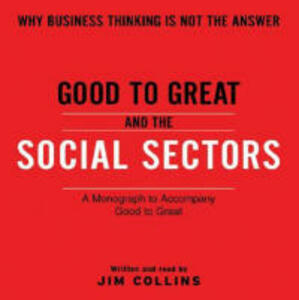 Good to Great and the Social Sectors: A Monograph to Accompany Good to Great - Jim Collins - cover