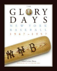 The Glory Days: New York Baseball 1947-57 - Museum of the City of New York - cover
