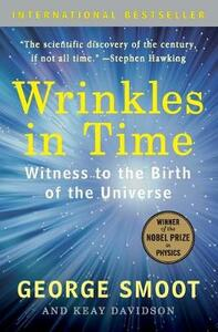 Wrinkles in Time: Witness to the Birth of the Universe - George Smoot,Keay Davidson - cover