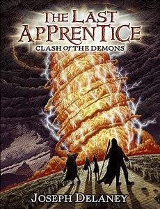 The Last Apprentice: Clash of the Demons (Book 6) - Joseph Delaney - cover