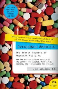 Overdosed America: The Broken Promise of American Medicine - John Abramson - cover