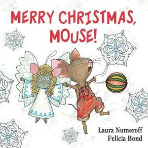 Merry Christmas, Mouse! - Laura Joffe Numeroff - cover