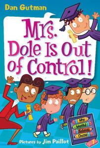 My Weird School Daze #1: Mrs. Dole Is Out of Control! - Dan Gutman - cover