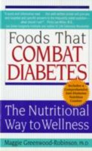 Foods That Combat Diabetes: The Nutritional Way to Wellness - Maggie Greenwood-Robinson - cover