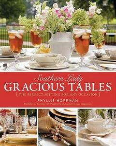 Southern Lady: Gracious Tables: The Perfect Setting for Any Occasion - Phyllis Hoffman - cover