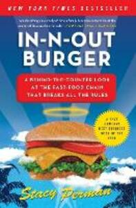 In-N-Out Burger: A Behind-the-Counter Look at the Fast-Food Chain That Breaks All the Rules - Stacy Perman - cover