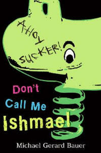 Don't Call Me Ishmael - Michael Gerard Bauer - cover
