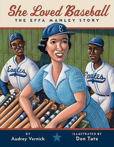 She Loved Baseball: The Effa Manley Story - Audrey Vernick - cover