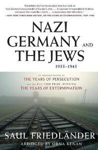 Nazi Germany and the Jews, 1933-1945 - Saul Friedlander - cover