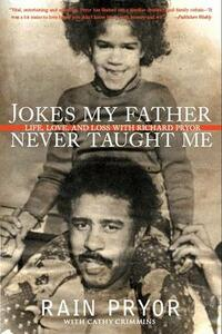 Jokes My Father Never Taught Me: Life, Love, and Loss with Richard Pryor - Rain Pryor - cover