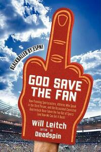 God Save The Fan: How Preening Sportscasters, Soulless Leagues, and Athletes Who Speak in the Third Person Have Taken the Fun Out of Sports - Will Leitch - cover