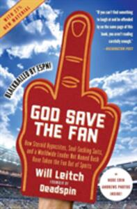 God Save the Fan: How Steroid Hypocrites, Soul-Sucking Suits, and a Worldwide Leader Not Named Bush Have Taken the Fun Out of Sports - Will Leitch - cover