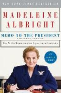 Memo to the President: How We Can Restore America's Reputation and Leadership - Madeleine Albright - cover