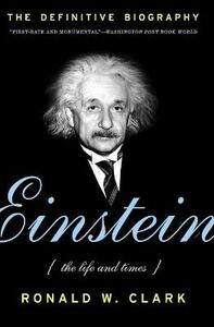 Einstein: The Life and Times - Ronald W Clark - cover