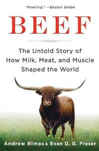 Beef: The Untold Story of How Milk, Meat, and Muscle Shaped the World - Andrew Rimas - cover