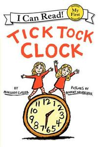 Tick Tock Clock - Margery Cuyler,Robert Neubecker - cover