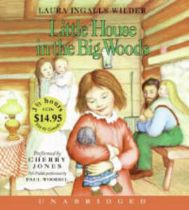 Little House in the Big Woods Unabr CD Low Price - Laura Ingalls Wilder - cover