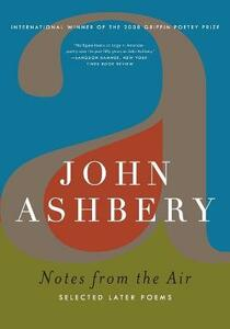 Notes from the Air: Selected Later Poems - John Ashbery - cover